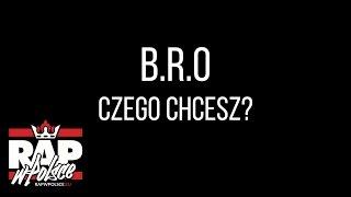 B.R.O - Czego Chcesz? (Prod.Euri)