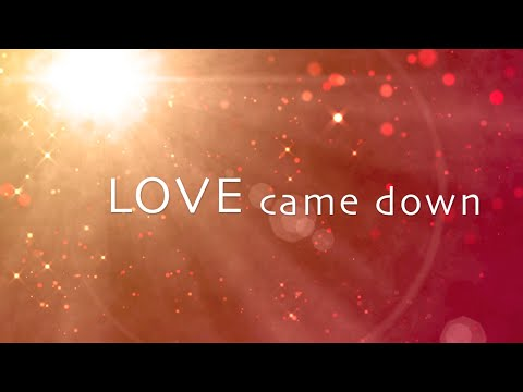 Love Came Down with Lyrics (Brian Johnson)