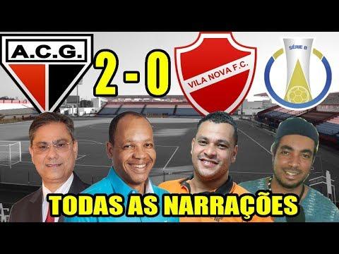 Todas as narrações - Atlético-GO 2 x 0 Vila Nova / Brasileirão Série B 2019