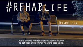 #REHABlife Episode 1/4