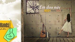 Em dạo này » Ngọt ✎ acoustic Beat by Trịnh Gia Hưng