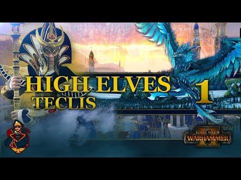 [1] Total War: Warhammer 2 (High Elves) Campaign Walkthrough - Teclis the Loremaster!
