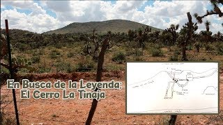 En Busca De La Leyenda El Cerro La Tinaja