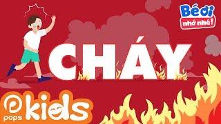 Bé Ơi Nhớ Nhé Tập 1 - Làm Gì Khi Có Cháy Xảy Ra - Phim Hoạt Hình Giáo Dục Trẻ Em | Kỹ Năng Sống