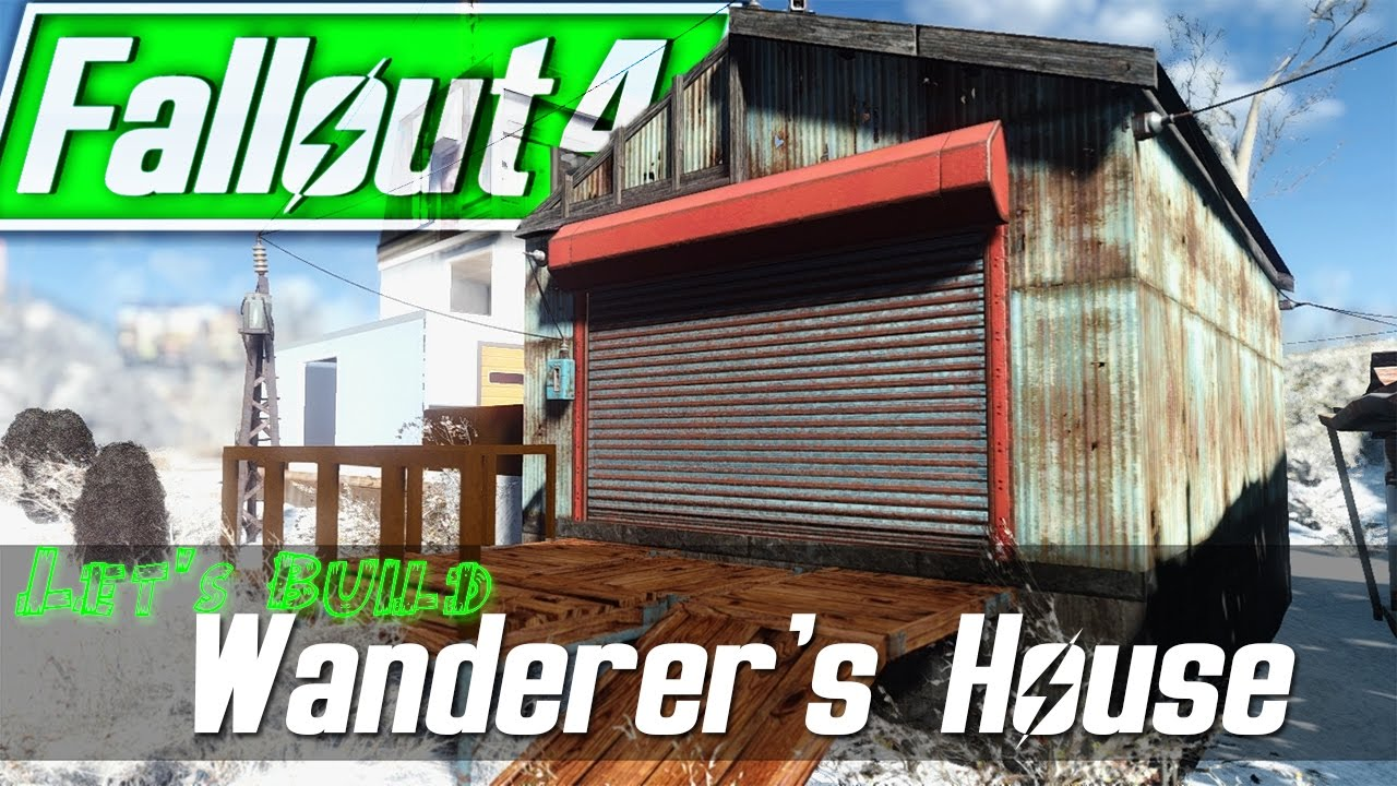 Fallout 4 wanderer 39 s house build fallout 4 let 39 s build How to make your own house in fallout 3