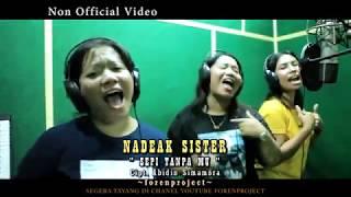 Nadeak Sister - Sepi Tanpa Kamu akan direlease 2020 medan juga punya koplo
