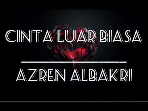 (OST - Aku Cinta Dia TV3) CINTA LUAR BIASA - AZREN ALBAKRI