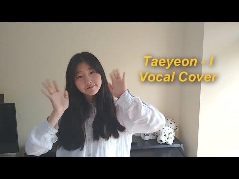 Taeyeon (태연) - I (아이) Vocal Cover