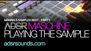 NI Maschine - Adjust (Make a Sampled Beat Part 2) - How To Tutorial