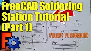 FreeCAD 3D Modeling Tutorial 6: Soldering Station (Part 1)
