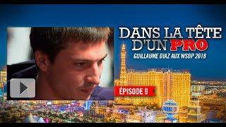 Dans la tête d'un pro : Guillaume Diaz aux WSOP 2018 (9)