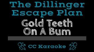 The Dillinger Escape Plan Gold Teeth on a Bum CC Karaoke Instrumental Lyrics