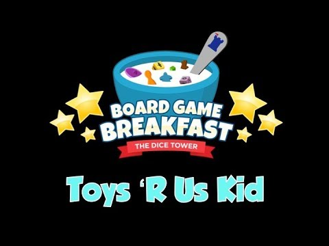Board Game Breakfast - I'm a Toys 'R Us Kid
