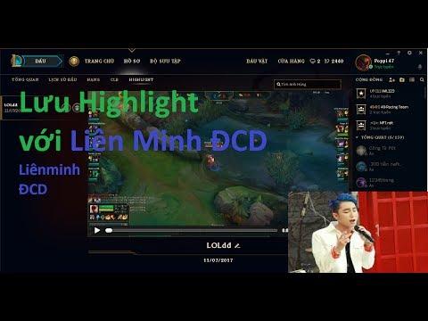 Lưu Replay Highlight LOL Cho Win   Liên Minh ĐCD