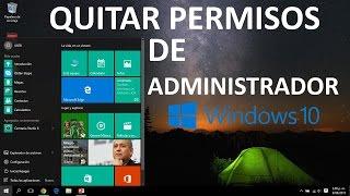 Como quitar los permisos de Administrador en Windows 10