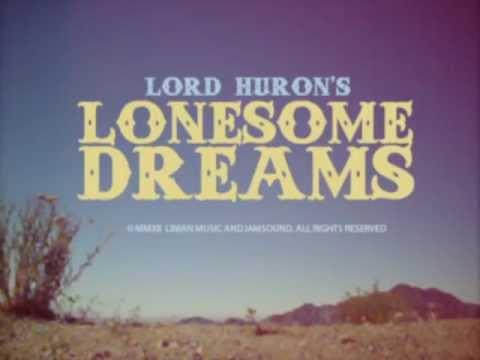 "Lord Huron - Lonesome Dreams - ""Lonesome Dreams"""