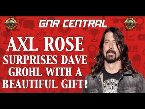 Guns N' Roses News  Axl Rose Gives a Beautiful Gift to Foo Fighters Dave Grohl!