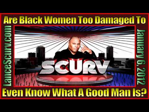 Are Black Women Too Damaged To Even Know What A Good Man Is?