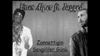 Enes Alper Ft Jagged (Cegıd) - Zanettigin Sevgililer Günü