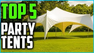 Top 5 Best Party Tents In 2019