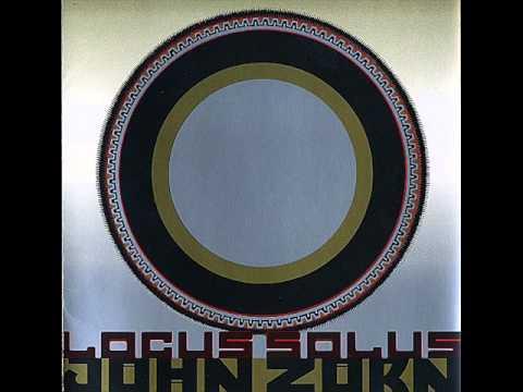 John Zorn Locus Solus