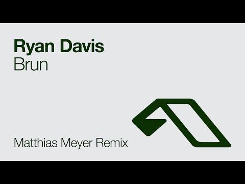Ryan Davis - Brun (Matthias Meyer Remix)