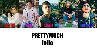 PRETTYMUCH Jello Lyrics