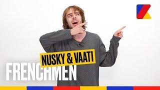 Frenchmen 10 - Le freestyle de Nusky & Vaati