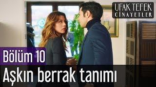 Ufak Tefek Cinayetler 10. Bölüm - Aşkın Berrak Tanımı
