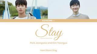 Park Jeongwoo (박정우) & Kim Yeongue (김연규) - Stay [가사/Color Coded Lyrics Han/Rom/Eng]