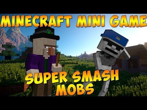 Minecraft:Играем в Мини-игры №8 | SUPER SMASH MOBS