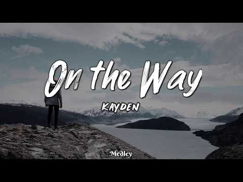 Kayden - On The Way (Lyric/Lyrics Video)