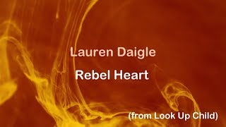 Rebel Heart - Lauren Daigle [lyrics]