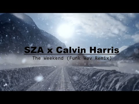 SZA x Calvin Harris - The Weekend (Funk Wav Remix) Lyrics / Lyric Video