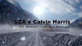 SZA x Calvin Harris The Weekend Funk Wav Remix