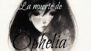 "La muerte de Ophelia: Shakespeare ""Hamlet"""