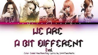 EvoL (이블) - We Are A Bit Different (우린 좀 달라) Color Coded Han/Rom/Eng Lyrics