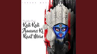 Kali Kali Amavas Ki Raat Mein