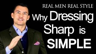 Why Dressing Sharp Is Simple For Men - 3 Male Fashion Tips -  Man
