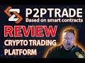 P2PTrade New Crypto Trading Platform Review! Trade With Ethereum!
