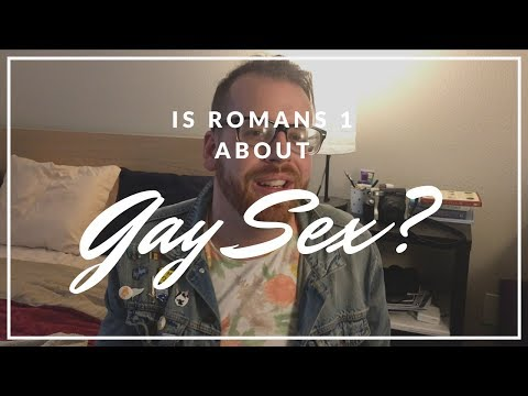 Is Romans 1 about GAY SEX?! | theKevinGarcia