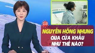 Bệnh Nhân Số 17 Nguyễn Hồng Nhung đã lọt qua cửa khẩu như thế nào?