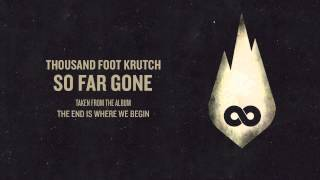 Thousand Foot Krutch: So Far Gone (Offical Audio)