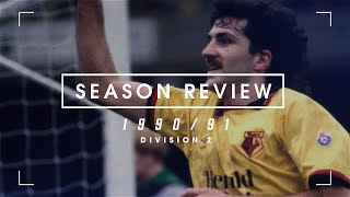 WATFORD'S GREAT ESCAPE | SEASON REVIEW 1990/91