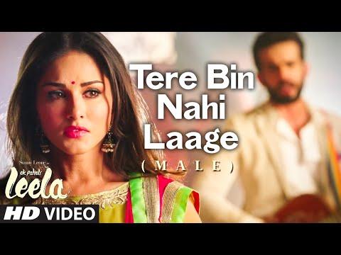 'Tere Bin Nahi Laage (Male)' FULL VIDEO Song | Sunny Leone | Ek Paheli Leela