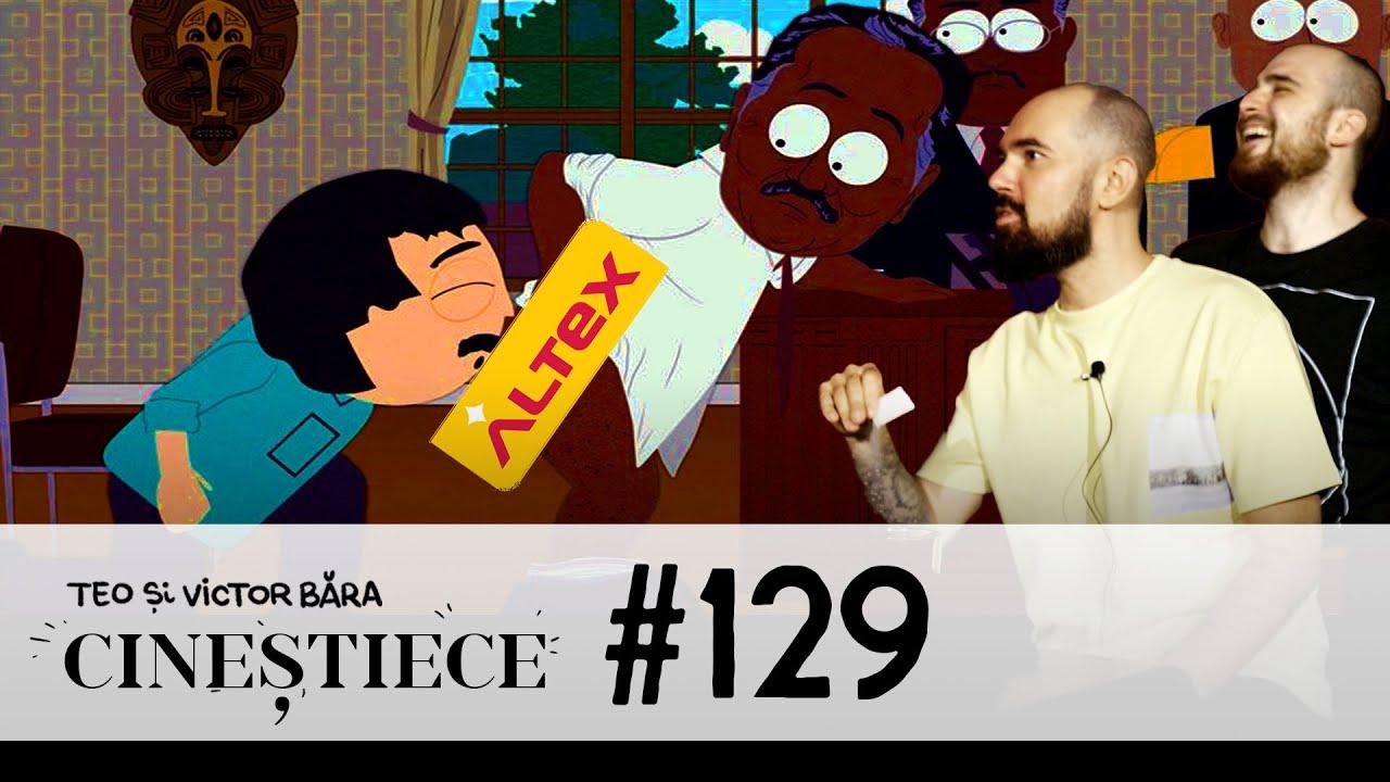 #129 | Vreau să te pup în Altex | CINEȘTIECE Podcast cu Teo și Victor Băra