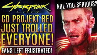 Cyberpunk 2077 - CDPR Trolls Their Own Fans About DLC Leaving Everyone Frustrated and Confused!
