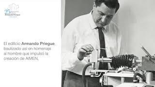 AIMEN   25 Aniversario del  Edificio Armando Priegue (1995-2020)