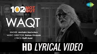 Waqt Ne Kiya | Lyrical | 102 Not Out | Singer Amitabh Bachchan | Rishi Kapoor | Rohan Vinayak