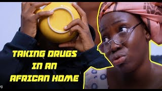 TAAOOMA- WHEN YOU GET SICK IN AN AFRICAN HOME